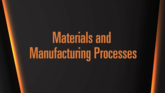 Materials Manufacturing and Processes and Sales Methodologies