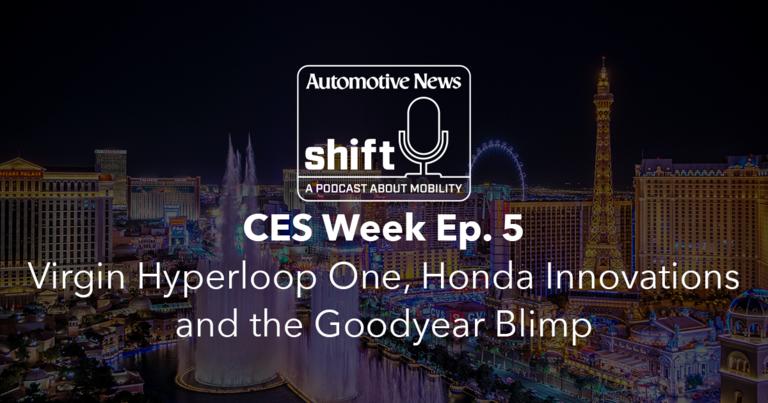 CES Week Ep. 5 | Virgin Hyperloop One, Honda Innovations and the Goodyear Blimp