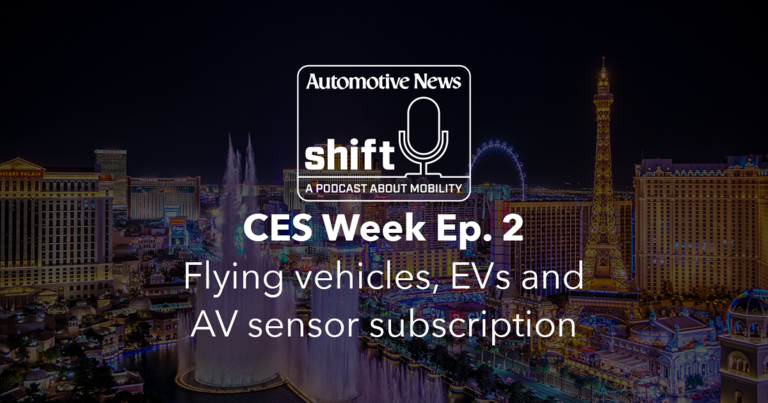 CES Week Ep. 2 | Flying vehicles, EVs and AV sensor subscription